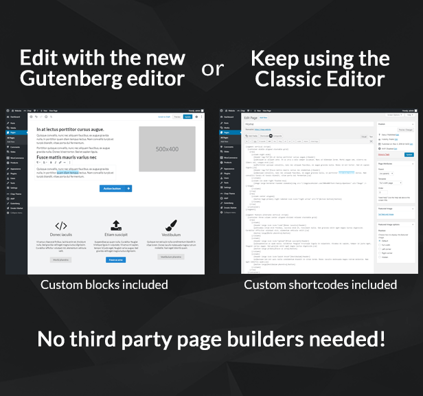 Chap works with Gutenberg and Classic Editor, no third party page builders needed