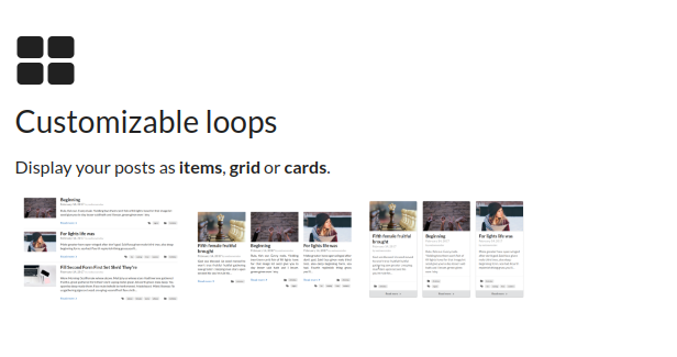 Customizable loops - Display your posts as items, grid or cards.