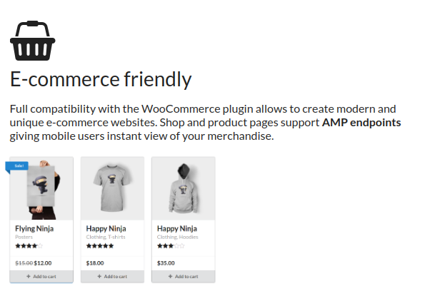 E-commerce friendly - Full compatibility with WooCommerce plugin and AMP endpoints for shop and product pages.
